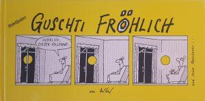 Guschti Fröhlich | Nebelspalter | Beim Autor noch erhältlich